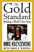 Gold Standard Building a World Class Team