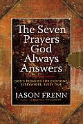 Seven Prayers God Always Answers