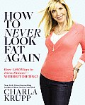 How to Never Look Fat Again: Over 1,000 Ways to Dress Thinner--Without Dieting! Cover