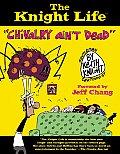 Knight Life Chivalry Aint Dead