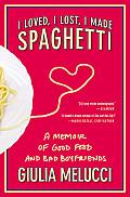 I Loved I Lost I Made Spaghetti