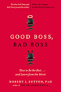 Good Boss, Bad Boss: How to Be the Best... and Learn from the Worst Cover
