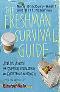 The Freshman Survival Guide: Soulful Advice for Studying, Socializing, and Everything in Between Cover