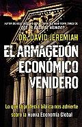 El Armagedon Economico Venidero: Las Advertencias de la Profecia Biblica Sobre la Nueva Economia Global = The Coming Economics Armageddon