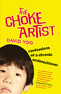 The Choke Artist: Confessions of a Chronic Underachiever Cover