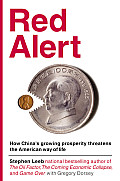 Red Alert How Chinas Growing Prosperity Threatens the American Way of Life
