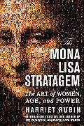Mona Lisa Stratagem The Art of Women Age & Power