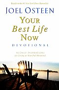 Daily Readings from Your Best Life Now 90 Devotions for Living at Your Full Potential