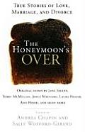 Honeymoons Over True Stories Of Love Mar