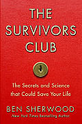 The Survivors Club: The Secrets and Science That Could Save Your Life Cover