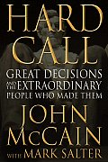 Hard Call Great Decisions & the Extraordinary People Who Made Them