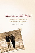 Measure of the Heart A Fathers Alzheimers a Daughters Return