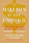 Million Is Not Enough How to Retire with the Money Youll Need