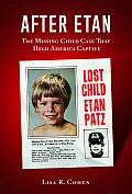 After Etan: The Missing Child Case That Held America Captive Cover