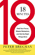18 Minutes Find Your Focus Master Distraction & Get the Right Things Done