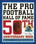 The Pro Football Hall of Fame 50th Anniversary Book: Where Greatness Lives Cover
