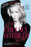 Lies That Chelsea Handler Told Me (Chelsea Handler Book/Borderline Amazing Publishing) Cover
