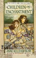Children Of Enchantment by Anne Kelleher Bush
