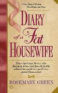 Diary of Fat Housewife: A True Story of Humor, Heartbreak, & Hope