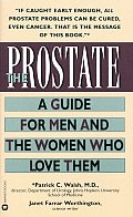 Prostate A Guide for Men & the Women Who Love Them
