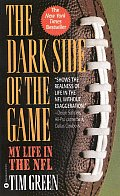 Dark Side Of The Game My Life In The Nfl