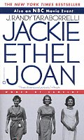 Jackie Ethel Joan: Women of Camelot