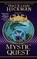 Bronze Canticles #02: Mystic Quest: Book Two Of The Bronze Canticles by Tracy Hickman