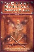 Court Martial Of Robert E Lee