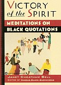 Victory Of The Spirit Meditations On Black Quotations