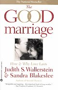 The Good Marriage: How and Why Love Lasts Cover