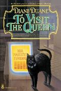 Cat Novel #02: To Visit The Queen by Diane Duane