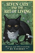 Seven Cats & The Art Of Living