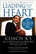 Leading With the Heart : Coach K's Successful Strategies for Basketball, Business, and Life (00 Edition)