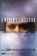 A Woman's Liberation: A Choice Of Futures By & About Women by Connie Willis