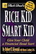 Rich Dads Rich Kid Smart Kid Giving Your Child a Financial Head Start