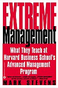 Extreme Management What They Teach at Harvard Business Schools Advanced Manageme