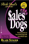 Sales Dogs You Do Not Have to Be an Attack Dog to Be Successful in Sales