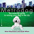 Metrodog The Essential Guide To Raising
