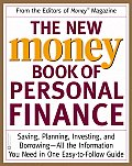 The New Money Book of Personal Finance: Saving, Planning, Investing, and Borrowing--All the Information You Need in One Easy-To-Follow Guide