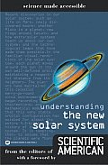 Understanding the New Solar System: From the Editors of Scientific American (Science Made Accessible)