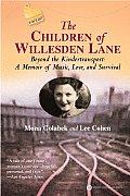 Children of Willesden Lane Beyond the Kindertransport A Memoir of Music Love & Survival