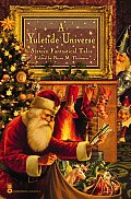 A Yuletide Universe: Sixteen Fantastical Tales by Brian M. Thomsen