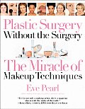 Plastic Surgery Without the Surgery: The Miracle of Makeup Techniques Cover