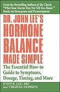 Dr John Lees Hormone Balance Made Simple The Essential How To Guide to Symptoms Dosage Timing & More