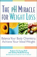PH Miracle for Weight Loss Balance Your Body Chemistry Achieve Your Ideal Weight