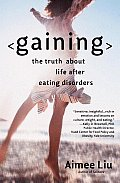 Gaining: The Truth about Life After Eating Disorders Cover