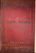 Sister Freaks Stories of Women Who Gave Up Everything for God