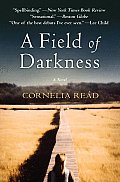 A Field of Darkness: A Novel