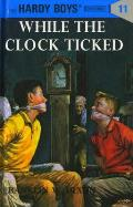 Hardy Boys 011 While The Clock Ticked