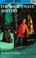 Hardy Boys #024: Hardy Boys 24: The Short-Wave Mystery